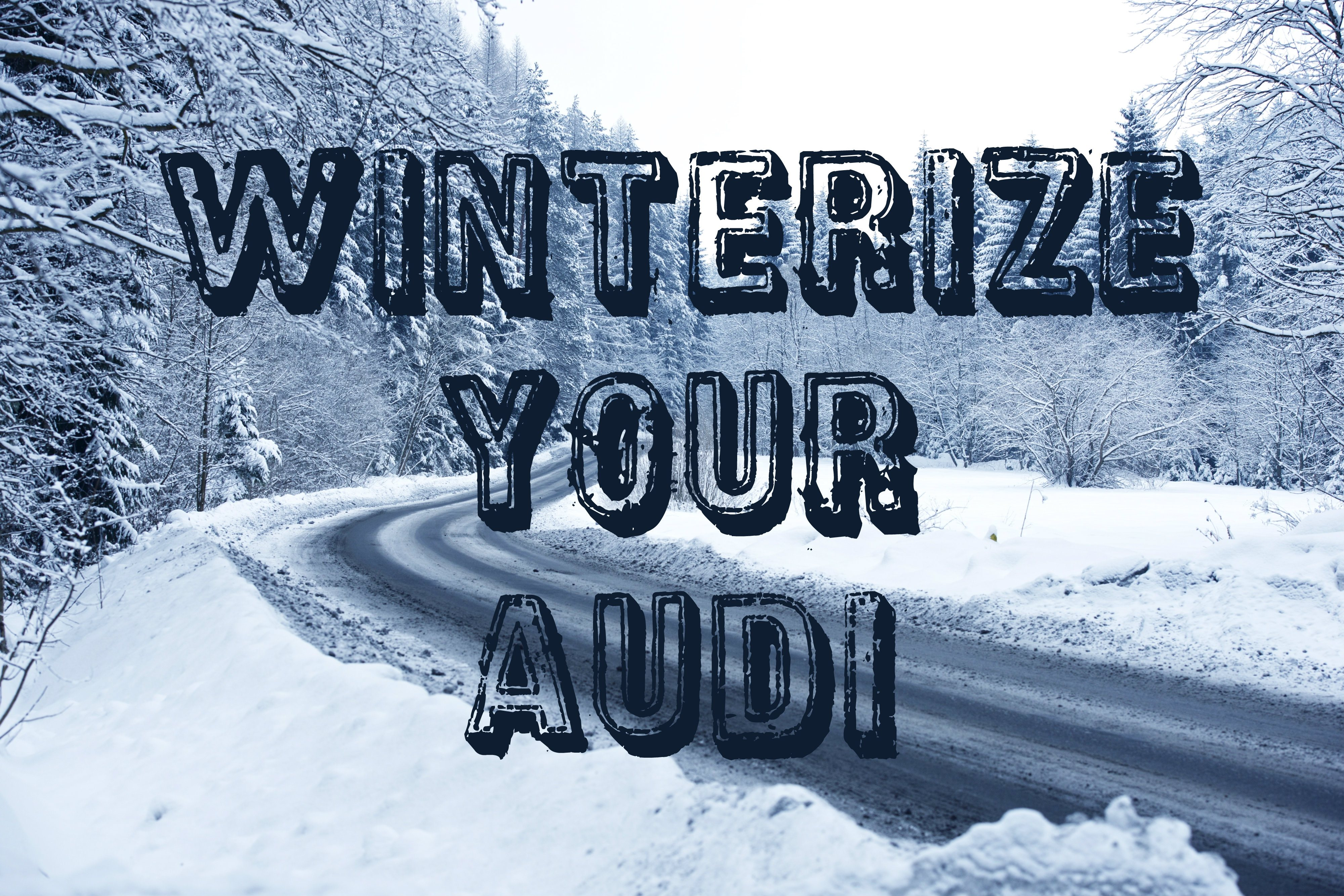 How to Winterize Your Audi how to prepare your Audi for winter